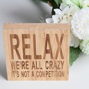 """RELAX WE'RE ALL CRAZY IT'S NOT A COMPETITION"" Simple Square Design Bamboo Wedding Ornaments/Wedding Sign (Sold in a single piece)"