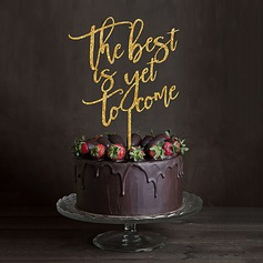 """The best is yet to come"" Acrylic Cake Topper"